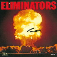 Eliminators / Loving Explosion 【CD】