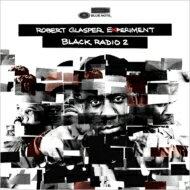 Robert Glasper ロバートグラスパー / Black Radio 2 輸入盤 【CD】