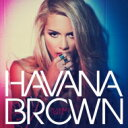 【送料無料】 Havana Brown / Flashing Lights 輸入盤 【CD】