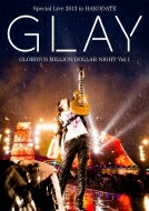 【送料無料】 GLAY グレイ / GLAY Special Live 2013 in HAKODATE GLORIOUS MILLION DOLLAR NIG...