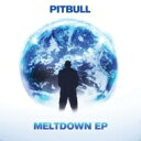 Pitbull ピットブル / Meltdown Ep (Edited Version) 輸入盤 【CD】