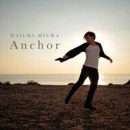 10%OFF三浦大知 ミウラダイチ / Anchor 【Choreo Video盤】 【CD Maxi】