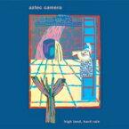 【送料無料】 Aztec Camera アズテックカメラ / High Land Hard Rain 輸入盤 【CD】