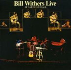 Bill Withers ビルウィザース / Live At Carnegie Hall 輸入盤 【CD】
