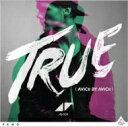 Avicii / True: Avicii By Avicii 輸入盤 【CD】