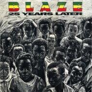 Blaze ブレイズ / 25 Years Later 【CD】
