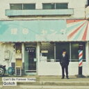 Gotch (後藤正文) / Can't Be Forever Young 【CD】