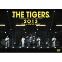 �y���������z Tigers �^�C�K�[�X / THE TIGERS 2013 LIVE in TOKYO DOME �yDVD�z