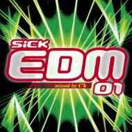 SickEdm01MixedByC'k【CD】