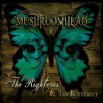 【送料無料】 Mushroomhead / Righteous & The Butterfly 輸入盤 【CD】