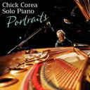 【送料無料】 Chick Corea チックコリア / Solo Piano: Portraits