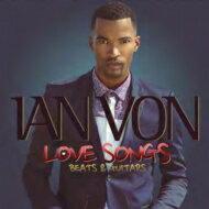 【送料無料】 Ian Von / Love Songs, Beats & Guitars 輸入盤 【CD】