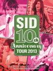 【送料無料】 Sid シド / SID 10th Anniversary TOUR 2013 〜富士急ハイランド コニファーフォレストI〜 【DVD】