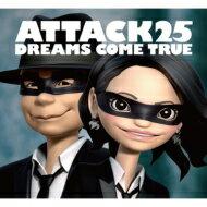 【送料無料】 DREAMS COME TRUE (ドリカム) / ATTACK25 【初回限定盤】 【CD】