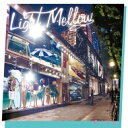Light mellow City 【CD】