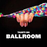 【送料無料】 Tahiti80 タヒチエイティー / Ball Room 【CD】