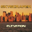 【送料無料】 Skyscraper / Elevation 輸入盤 【CD】