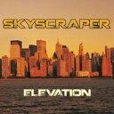 【送料無料】 Skyscraper / Elevation 輸入盤 【CD】