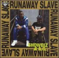 Showbiz&Ag ショウビズ&エージー / Runaway Slave 【CD】