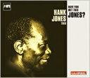 Hank Jones ハンクジョーンズ / Have You Met This Jones? 輸入盤 【CD】