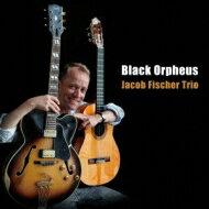 Jacob Fischer / Black Orpheus: 黒いオルフェ 【CD】