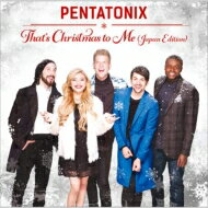 Pentatonix / That's Christmas To Me (Japan Edition) 【CD】