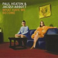 Paul Heaton / Jacqui Abbott / What Have We Become (Re-pack) 輸入盤 【CD】
