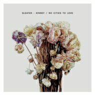 Sleater Kinney / No Cities To Love 【CD】