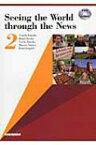 【送料無料】 Seeing the World through the News DVDで学ぶイギリス国営放送の英語 2 / ティモシ・ノウルズ 【本】