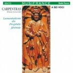 カルパントラ(c.1470-1548) / 『エレミアの哀歌』 ア・セイ・ヴォーチ 【CD】