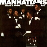 Manhattansマンハッタンズ/There'sNoMeWithoutYou輸入盤【CD】