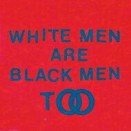Young Fathers / White Men Are Black Men Too 【CD】