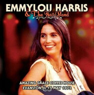 洋楽, フォーク・カントリー Emmylou Harris Amazing Coffe House: Evanston Il 15th May 1973 CD