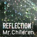 【送料無料】 Mr.Children / REFLECTIO...