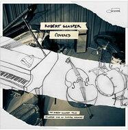 Robert Glasper ロバートグラスパー / Covered (Recorded Live At Capitol Studios) 輸入盤 【CD】