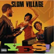 Slum Village スラムビレッジ / Yes 輸入盤 【CD】