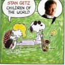 Stan Getz スタンゲッツ / Children Of The World 【CD】
