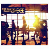 Still Caravan / Departures 【CD】