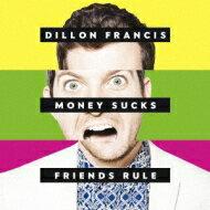 Dillon Francis / Money Sucks Friends Rule 【CD】