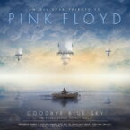 An All Star Tribute To Pink Floyd: Goodbye Blue Sky, The Everlasting Songs Vol. 2 輸入盤 【CD】