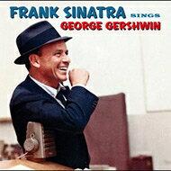 FrankSinatraフランクシナトラ/SingsGeorgeGershwin輸入盤【CD】