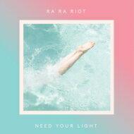 Ra Ra Riot ララライオット / Need Your Light 輸入盤 【CD】