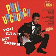 PhilUpchurchフィルアップチャーチ/YouCan'tSitDown【CD】