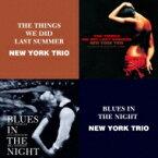 New York Trio ニューヨークトリオ / Thingswe Did Last Summer: 過ぎし夏の思いで / Blues In The Night: 夜のブルース 【CD】
