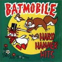 【送料無料】 Batmobile / Hard Hammer Hits - Clean Sleeve 輸入盤 【CD】