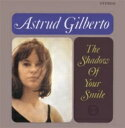 Astrud Gilberto アストラッドジルベルト / Shadow Of Your Smile