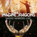 Imagine Dragons / Smoke + Mirrors Live 【DVD】