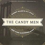 Harry Allen / Eric Alexander / Candy Men - All Star New York Saxophone Band 輸入盤 【CD】