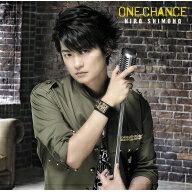 下野紘 / ONE CHANCE (CD+DVD)【初回限定盤A】 【CD Maxi】