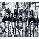 【送料無料】 Flower / THIS IS Flower THIS IS BEST (2CD+2Blu-ray) 【CD】